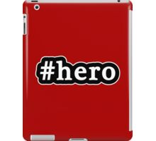 Hero - Hashtag - Black & White iPad Case/Skin