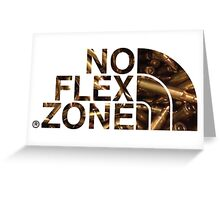 No Flex Zone (ammo) Greeting Card