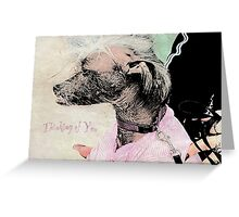 "Chinese Crested Dog ""Thinking of You"" ~ Greeting Card Greeting Card"