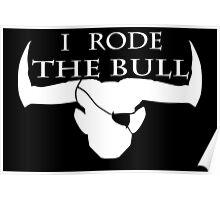 I Rode The Bull - White Poster