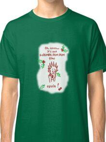 Oh, nooo, not again Classic T-Shirt