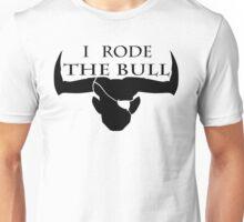 I rode the bull - Black Unisex T-Shirt