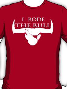 I Rode The Bull - White T-Shirt