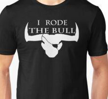 I Rode The Bull - White Unisex T-Shirt