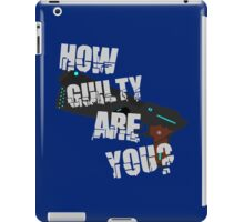 How Guilty Are You? iPad Case/Skin
