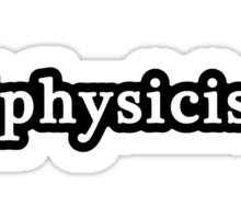 Physicist - Hashtag - Black & White Sticker