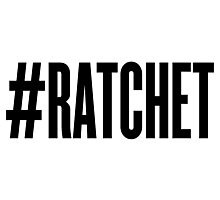 #RATCHET Photographic Print