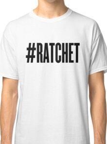 #RATCHET Classic T-Shirt