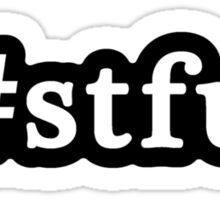 STFU - Hashtag - Black & White Sticker