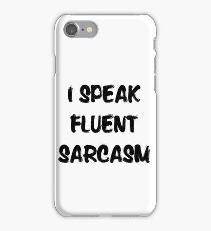 I speak fluent sarcasm, funny tee iPhone Case/Skin