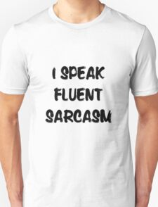 I speak fluent sarcasm, funny tee Unisex T-Shirt