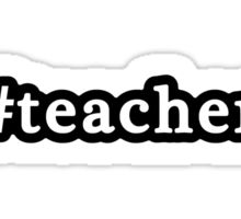 Teacher - Hashtag - Black & White Sticker