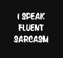 I speak fluent sarcasm, funny tshirt black Unisex T-Shirt