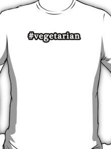 Vegetarian - Hashtag - Black & White T-Shirt