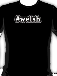 Welsh - Hashtag - Black & White T-Shirt