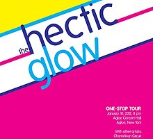 Hectic Glow Poster by mezzotessitura