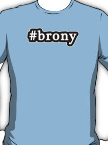 Brony - Hashtag - Black & White T-Shirt
