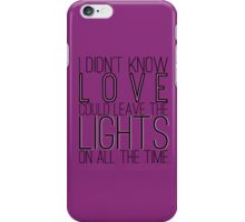 Leave the Lights On iPhone Case/Skin