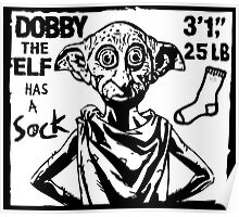 Dobby The Elf Has A Sock Poster