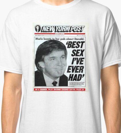 Donald Trump 'Best Sex I've Ever Had' NY Post Classic T-Shirt