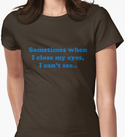 Simple Text Humor Puns and Quotes about Life Womens Fitted T-Shirt
