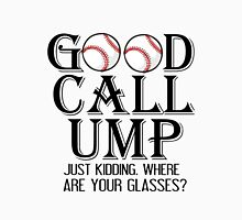 GOOD CALL UMP. JUST KIDDING WHERE ARE YOUR GLASSES? Men's Baseball ¾ T-Shirt