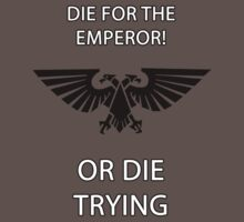 Warhammer 40k - Die for the Emperor or die trying by kane112esimo