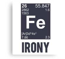Ironic Chemical Element FE Irony Canvas Print
