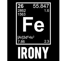 Ironic Chemical Element FE Irony Photographic Print