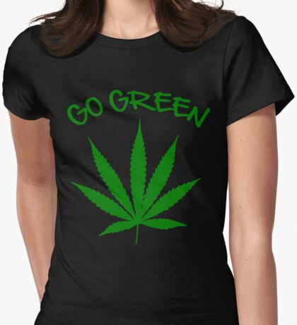 weed Shirt - Go Green Womens Fitted T-Shirt