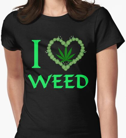 I Love Weed T-shirts Womens Fitted T-Shirt
