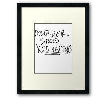 Murder Speed Kidnaping Framed Print
