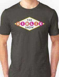 The Girlie Show Unisex T-Shirt