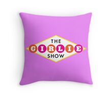 The Girlie Show Throw Pillow