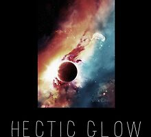Hectic Glow  by prettymuch