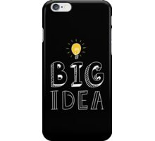 BIG IDEA iPhone Case/Skin