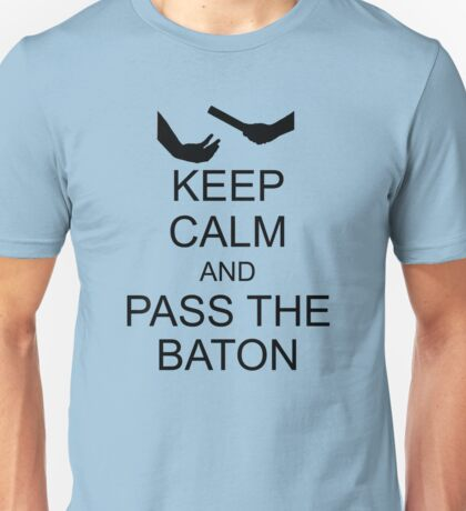 Keep Calm and Pass the Baton T-Shirt