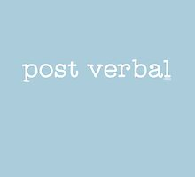 Post Verbal  by Ollibean