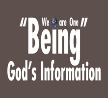 "We are One ""Being"" Gods Information by GodsInformation"