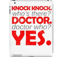 Knock knock. Doctor Who. iPad Case/Skin