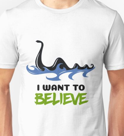 I want to believe - Loch ness monster Unisex T-Shirt
