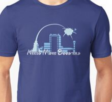 Needs More Boosters Unisex T-Shirt