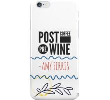Post Coffee - Pre Wine iPhone Case/Skin