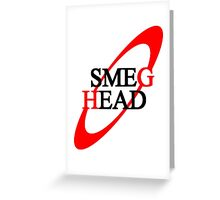 Smeg Head (black font) Greeting Card