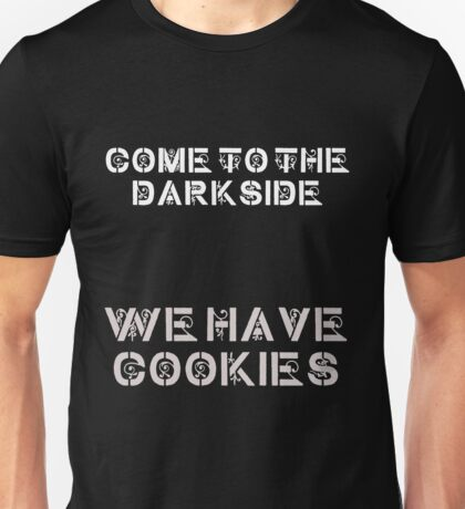 We Have Cookies Unisex T-Shirt