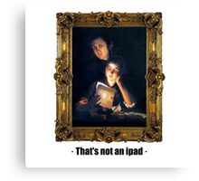 That's not an ipad Canvas Print