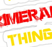 It's a PRIMERANO thing, you wouldn't understand !! Sticker