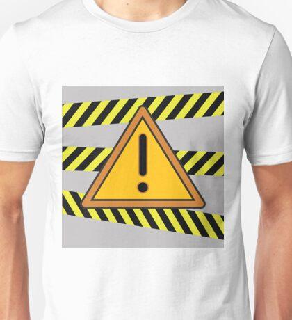 danger warning sign Unisex T-Shirt