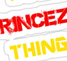 It's a PRINCEZA thing, you wouldn't understand !! Sticker