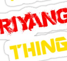 It's a PRIYANGA thing, you wouldn't understand !! Sticker